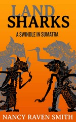 Land Sharks A Swindle in Sumatra – Nancy Raven Smith [English] [PDF]