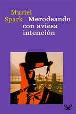 Merodeando con aviesa intención – Muriel Spark [PDF]