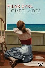 Nomeolvides – Pilar Eyre [PDF]