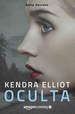 Oculta – Kendra Elliot [PDF]