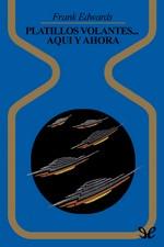 Platillos volantes… aquí y ahora – Frank Edwards [PDF]