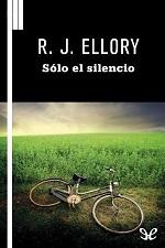 Sólo el silencio – R. J. Ellory [PDF]