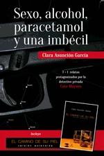 Sexo, alcohol, paracetamol y una imbécil – Clara Asunción García [PDF]