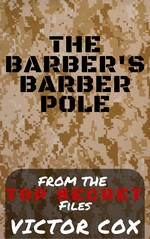 The Barber's Barber Pole: From the top secret files – Victor Cox [PDF] [English]