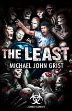 The Least: A Zombie Apocalypse Thriller (Zombie Ocean Book 3) – Michael John Grist [English] [PDF]