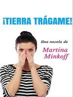 !Tierra trágame¡ – Martina Minkoff [PDF]