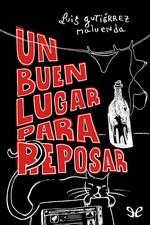 Un buen lugar para reposar – Luis Gutiérrez Maluenda [PDF]