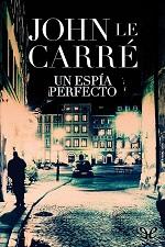 Un espía perfecto – John le Carré [PDF]