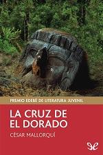 La cruz de El Dorado – César Mallorquí [PDF]