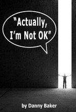 Actually, I'm Not OK – Danny Baker [English] [PDF]
