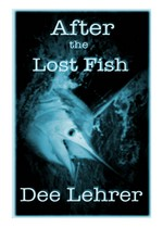 After the Lost Fish – Dee Lehrer [English] [PDF]