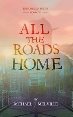All the Roads Home – Michael J. Melville [English] [PDF]