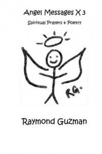 Angel Messages x 3: Spiritual Prayers & Poetry – Raymond Guzman [PDF] [English]