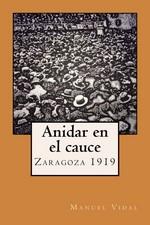 Anidar en el cauce, Zaragoza 1919 – Manuel Vidal [PDF]