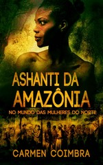 Ashanti da Amazonia No mundo das mulheres do norte – Carmen Coimbra [Portuguese] [PDF]