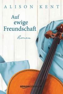 Auf ewige Freundschaft – Alison Kent [German] [PDF]