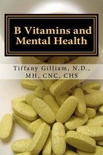 B Vitamins and Mental Health – Tiffany Gilliam [PDF] [English]