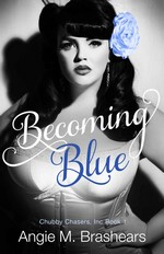 Becoming Blue (Chubby Chasers, Inc. Book 1) – Angie M. Brashears [PDF] [English]