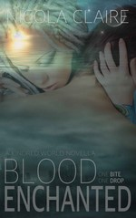 Blood Enchanted (Blood Enchanted, Book 1): A Vampire Hunter Paranormal Romance Series – Nicola Claire [PDF] [English]