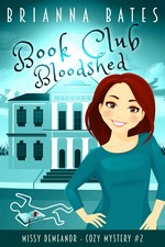 Book Club Bloodshed: Missy DeMeanor Cozy Mystery #2 (Missy DeMeanor Cozy Mysteries) – Brianna Bates [PDF] [English]