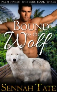 Bound to the Wolf (Palm Haven Shifters Book 3) – Sennah Tate [PDF] [English]