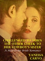 Challenged to turn the other cheek to her cowboy's sister: A mail order bride romance – Vanessa Carvo [PDF] [English]