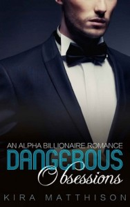 Dangerous Obsessions: An Alpha Billionaire Romance (Dangerous Desires Book 2) – Kira Matthison [PDF] [English]
