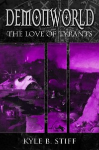 Demonworld Book 6: The Love of Tyrants – Kyle B. Stiff [PDF] [English]