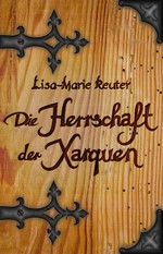 Die Herrschaft der Xarquen – Lisa-Marie Reuter [German] [PDF]
