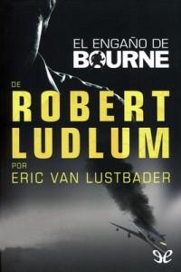 El engaño de Bourne – Eric Lustbader [PDF]