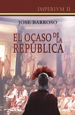 El ocaso de la república (Imperivm II) – José Barroso [PDF]