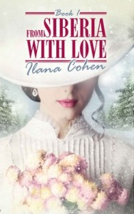 From Siberia With Love: A Women's Fiction Novel (Romance and Adventure Book 1) – Ilana Cohen [English] [PDF]
