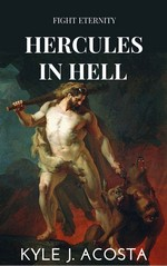 Hercules in hell – Kyle J. Acosta [PDF] [English]