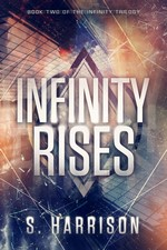 Infinity Rises (The Infinity Trilogy Book 2) – S. Harrison [PDF] [English]