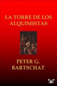 La torre de los alquimistas – Peter Gustav Bartschat [PDF]