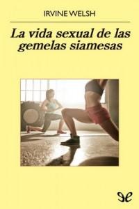 La vida sexual de las gemelas siamesas – Irvine Welsh [PDF]