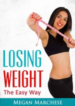 Losing Weight: The Easy Way – Megan Marchese [PDF] [English]