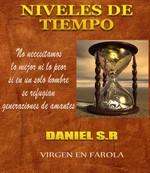 Niveles de Tiempo: No necesitamos lo mejor ni lo peor si en un solo hombre se refugian generaciones de amantes – Daniel Suarez Retureta [PDF]
