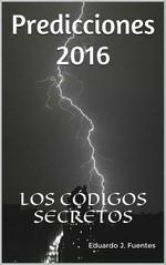 Predicciones 2016, Los códigos secretos – Eduardo J. Fuentes [PDF]