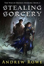 Stealing Sorcery (The War of Broken Mirrors Book 2) – Andrew Rowe [PDF] [English]