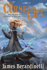 The curse in the gift (Volume 2 of the last whisper of the Gods saga) – James Berardinelli [PDF] [English]