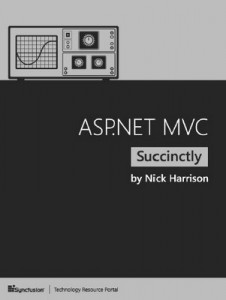 ASP.NET MVC Succinctly – Nick Harrison [PDF] [English]