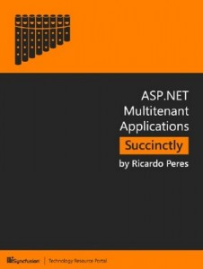 ASP.NET Multitenant Applications Succinctly – Ricardo Peres [PDF] [English]