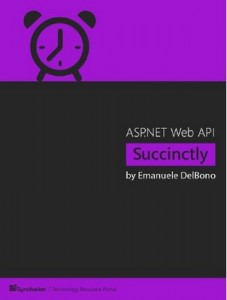 ASP.NET Web API Succinctly – Emanuele DelBono [PDF] [English]