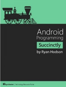 Android Programming Succinctly – Ryan Hodson [PDF] [English]