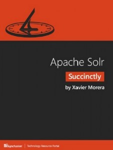 Apache Solr Succinctly – Xavier Morera [PDF] [English]