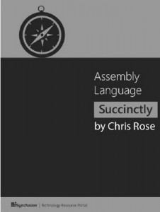 Assembly Language Succinctly – Christopher Rose [PDF] [English]