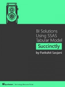 BI Solutions Using SSAS Tabular Model Succinctly – Parikshit Savjani [PDF] [English]