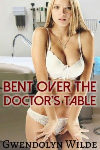 Bent Over the Doctor's Table – Gwendolyn Wilde [PDF] [English]