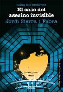 Berta Mir 5. El caso del asesino invisible – Jordi Sierra i Fabra [PDF]